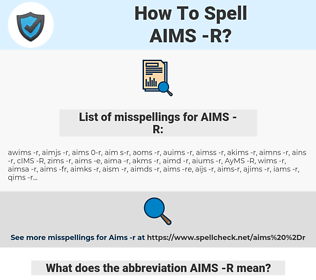 AIMS -R, spellcheck AIMS -R, how to spell AIMS -R, how do you spell AIMS -R, correct spelling for AIMS -R