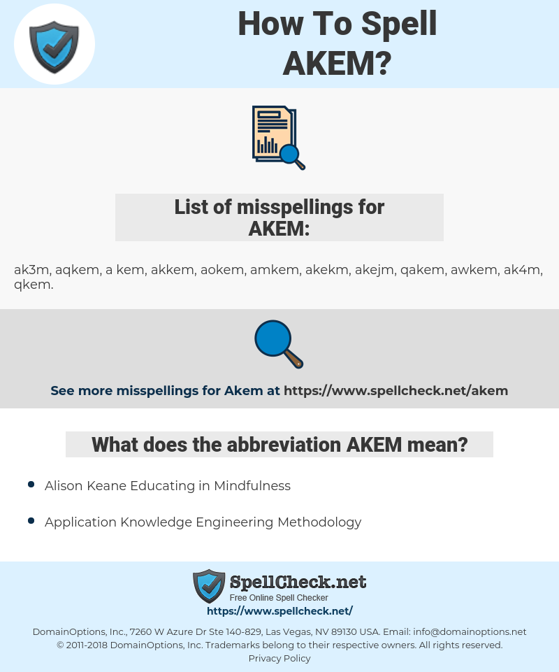 AKEM, spellcheck AKEM, how to spell AKEM, how do you spell AKEM, correct spelling for AKEM