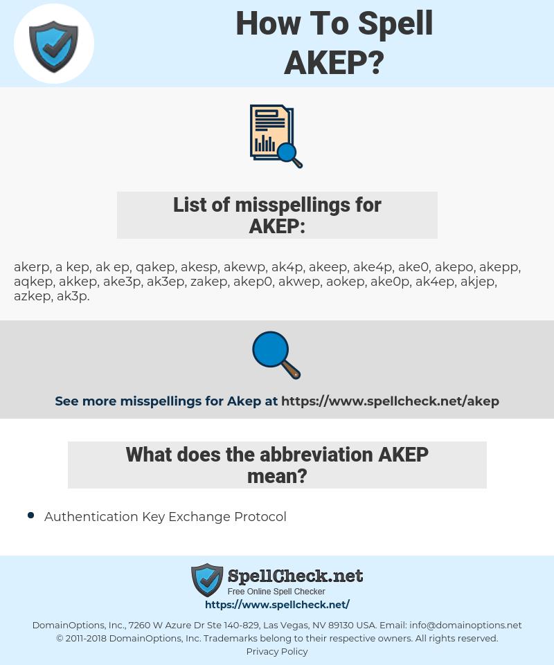 AKEP, spellcheck AKEP, how to spell AKEP, how do you spell AKEP, correct spelling for AKEP