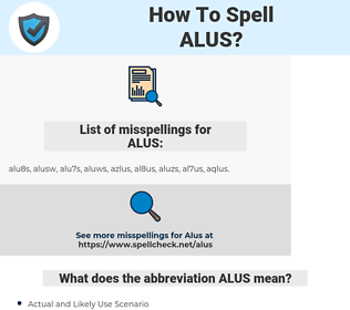 ALUS, spellcheck ALUS, how to spell ALUS, how do you spell ALUS, correct spelling for ALUS