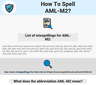 AML-M2, spellcheck AML-M2, how to spell AML-M2, how do you spell AML-M2, correct spelling for AML-M2
