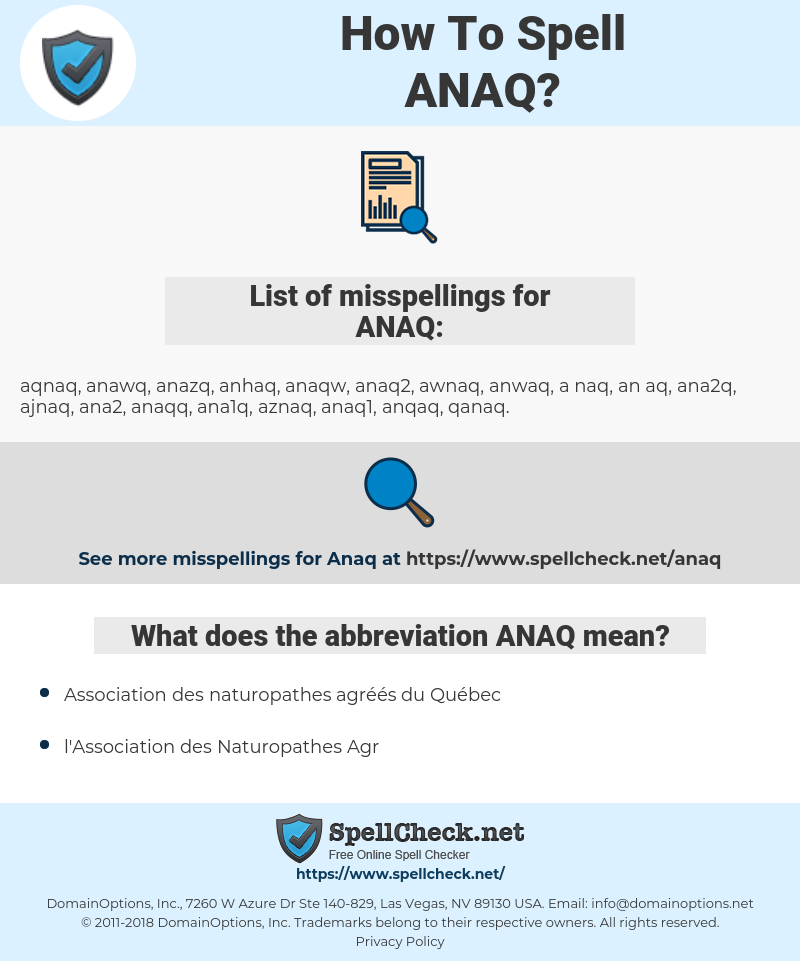 ANAQ, spellcheck ANAQ, how to spell ANAQ, how do you spell ANAQ, correct spelling for ANAQ