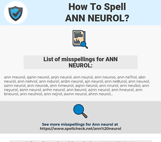 ANN NEUROL, spellcheck ANN NEUROL, how to spell ANN NEUROL, how do you spell ANN NEUROL, correct spelling for ANN NEUROL