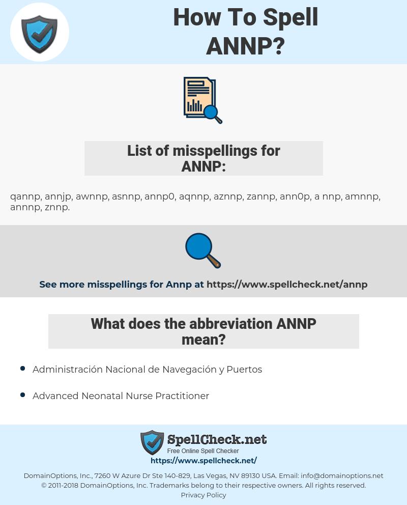 ANNP, spellcheck ANNP, how to spell ANNP, how do you spell ANNP, correct spelling for ANNP