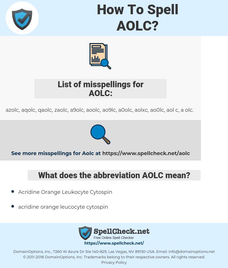 AOLC, spellcheck AOLC, how to spell AOLC, how do you spell AOLC, correct spelling for AOLC