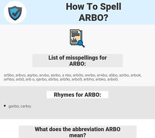 ARBO, spellcheck ARBO, how to spell ARBO, how do you spell ARBO, correct spelling for ARBO