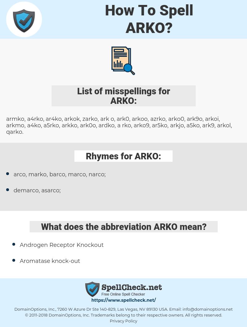 ARKO, spellcheck ARKO, how to spell ARKO, how do you spell ARKO, correct spelling for ARKO