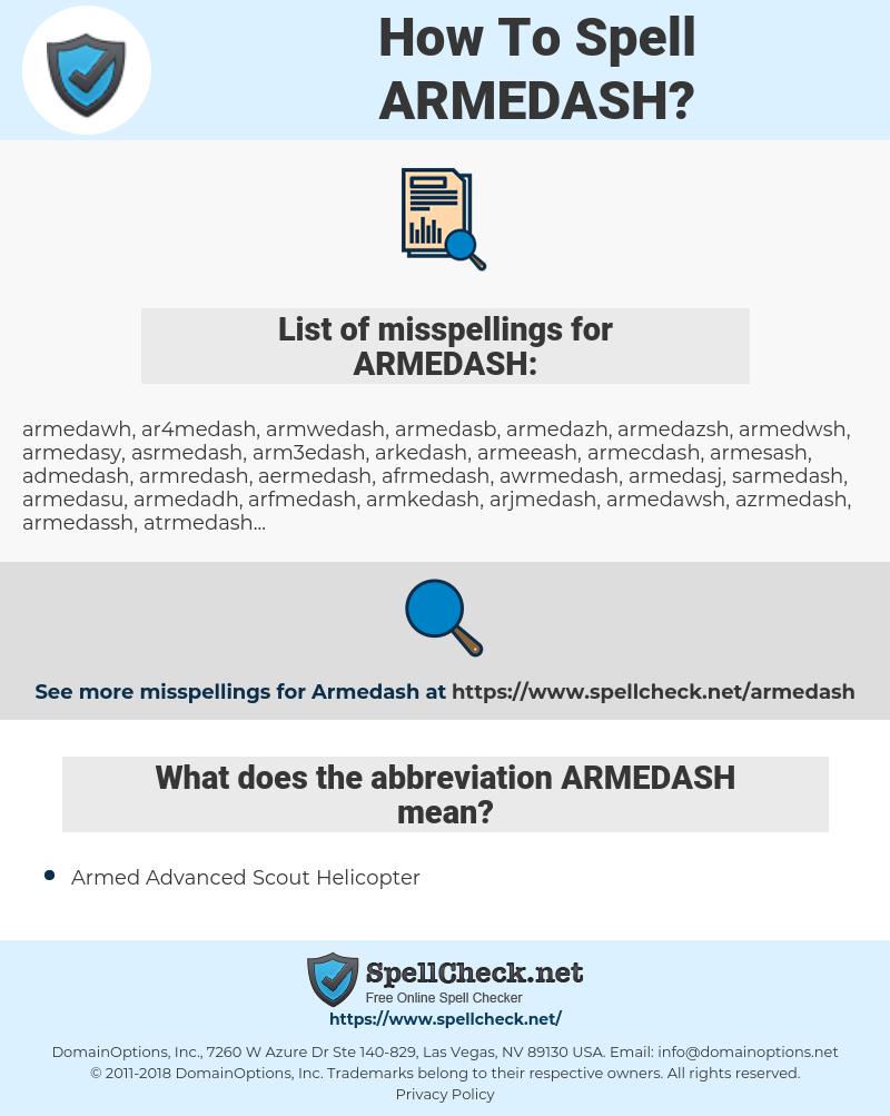 ARMEDASH, spellcheck ARMEDASH, how to spell ARMEDASH, how do you spell ARMEDASH, correct spelling for ARMEDASH