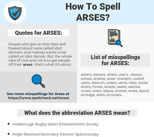 ARSES, spellcheck ARSES, how to spell ARSES, how do you spell ARSES, correct spelling for ARSES