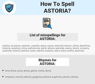 ASTORIA, spellcheck ASTORIA, how to spell ASTORIA, how do you spell ASTORIA, correct spelling for ASTORIA