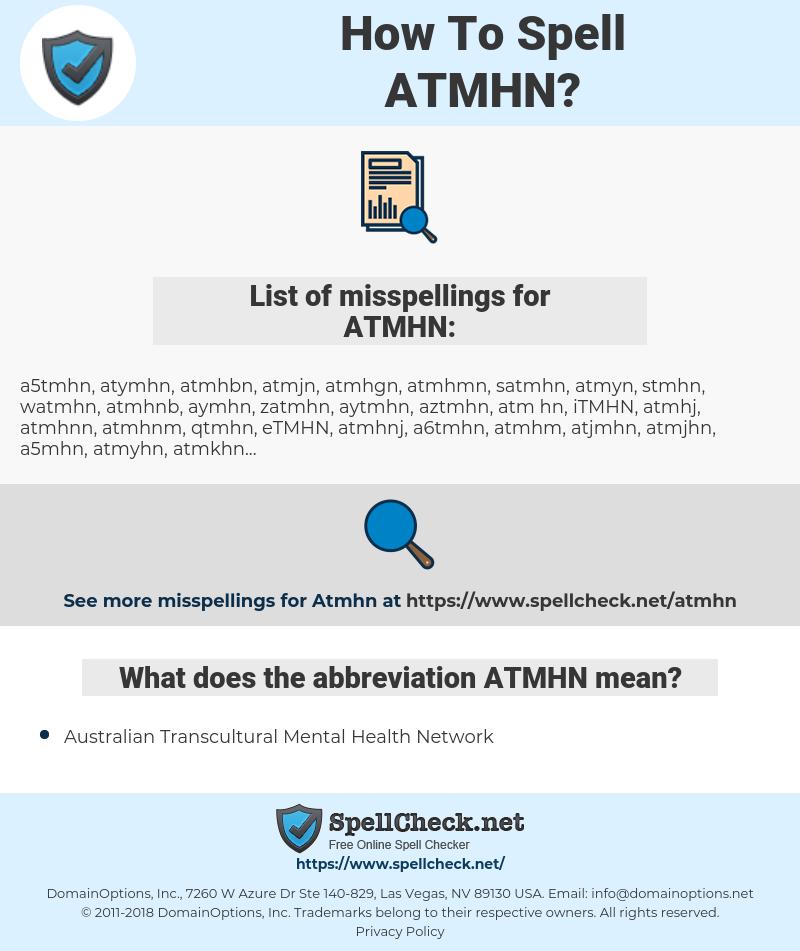 ATMHN, spellcheck ATMHN, how to spell ATMHN, how do you spell ATMHN, correct spelling for ATMHN