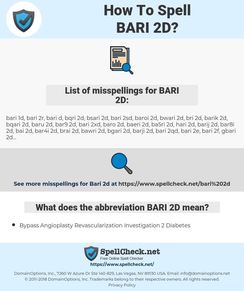 BARI 2D, spellcheck BARI 2D, how to spell BARI 2D, how do you spell BARI 2D, correct spelling for BARI 2D
