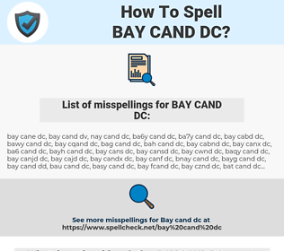 BAY CAND DC, spellcheck BAY CAND DC, how to spell BAY CAND DC, how do you spell BAY CAND DC, correct spelling for BAY CAND DC