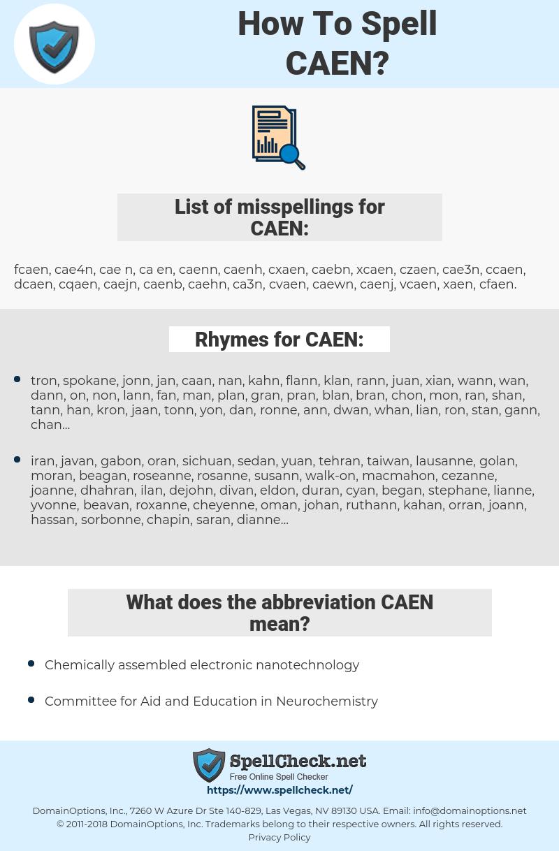 CAEN, spellcheck CAEN, how to spell CAEN, how do you spell CAEN, correct spelling for CAEN