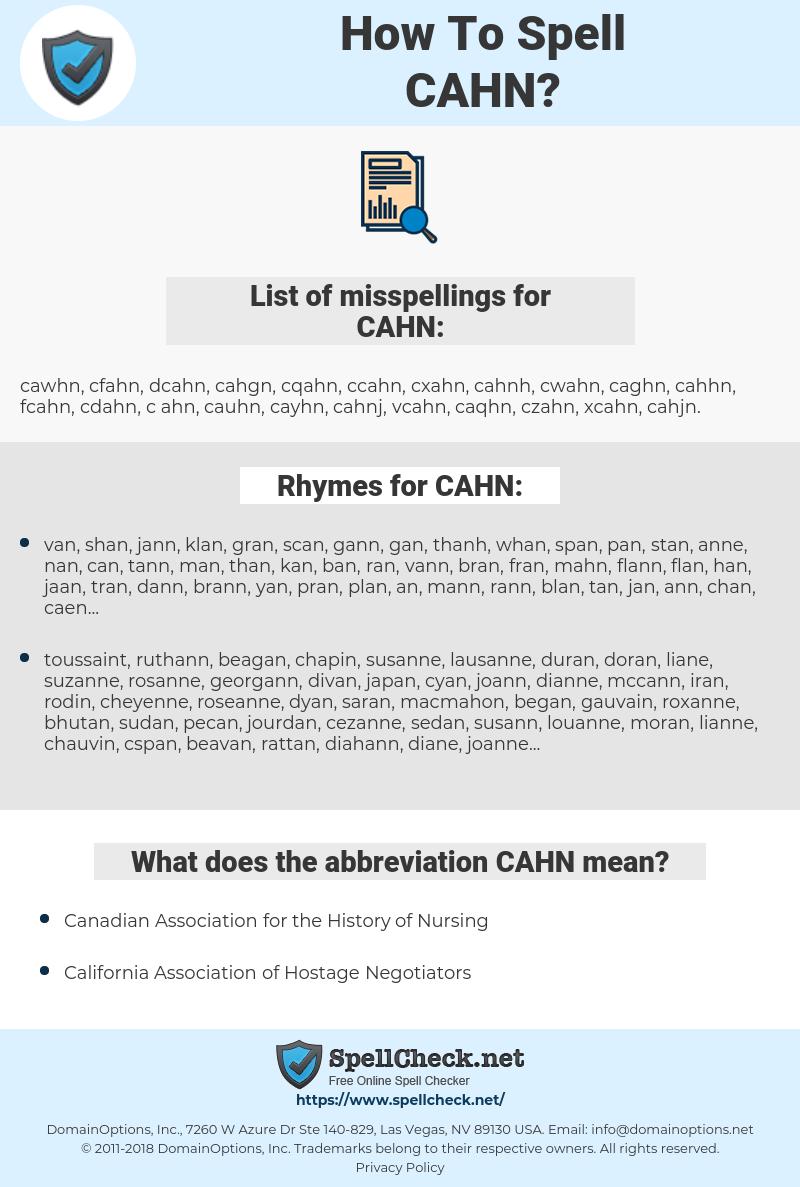 CAHN, spellcheck CAHN, how to spell CAHN, how do you spell CAHN, correct spelling for CAHN
