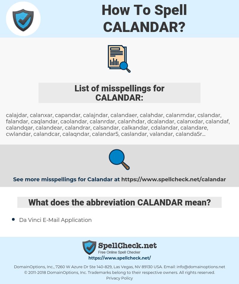 CALANDAR, spellcheck CALANDAR, how to spell CALANDAR, how do you spell CALANDAR, correct spelling for CALANDAR