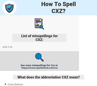 CXZ, spellcheck CXZ, how to spell CXZ, how do you spell CXZ, correct spelling for CXZ