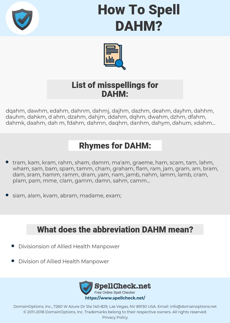 DAHM, spellcheck DAHM, how to spell DAHM, how do you spell DAHM, correct spelling for DAHM