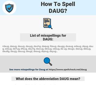 DAUG, spellcheck DAUG, how to spell DAUG, how do you spell DAUG, correct spelling for DAUG