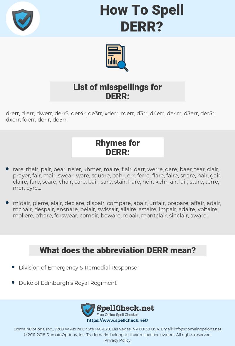 DERR, spellcheck DERR, how to spell DERR, how do you spell DERR, correct spelling for DERR