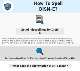 DISN-E, spellcheck DISN-E, how to spell DISN-E, how do you spell DISN-E, correct spelling for DISN-E