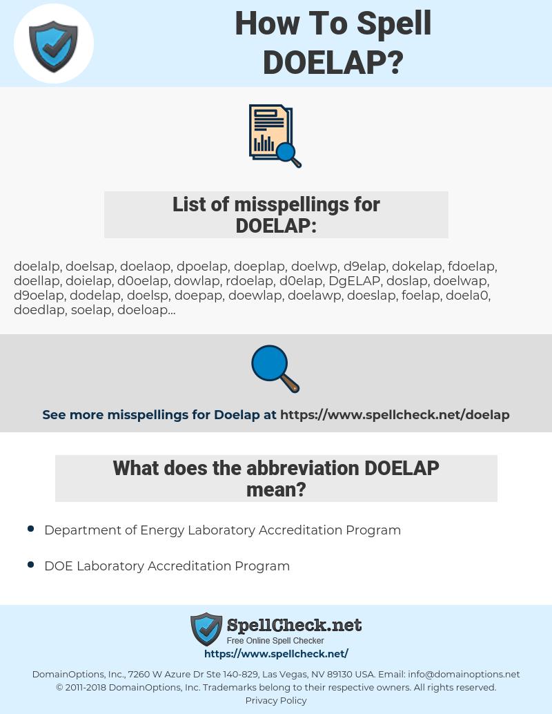 DOELAP, spellcheck DOELAP, how to spell DOELAP, how do you spell DOELAP, correct spelling for DOELAP