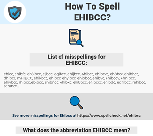 EHIBCC, spellcheck EHIBCC, how to spell EHIBCC, how do you spell EHIBCC, correct spelling for EHIBCC