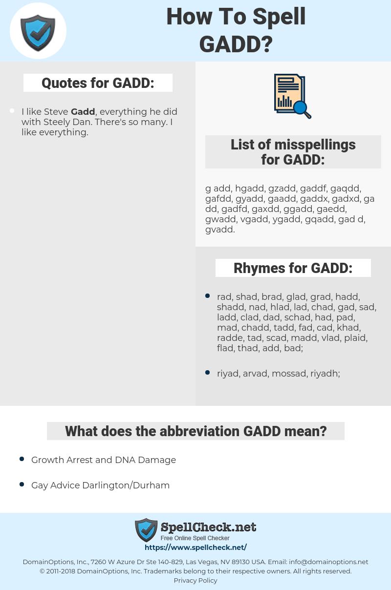 GADD, spellcheck GADD, how to spell GADD, how do you spell GADD, correct spelling for GADD