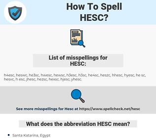 HESC, spellcheck HESC, how to spell HESC, how do you spell HESC, correct spelling for HESC
