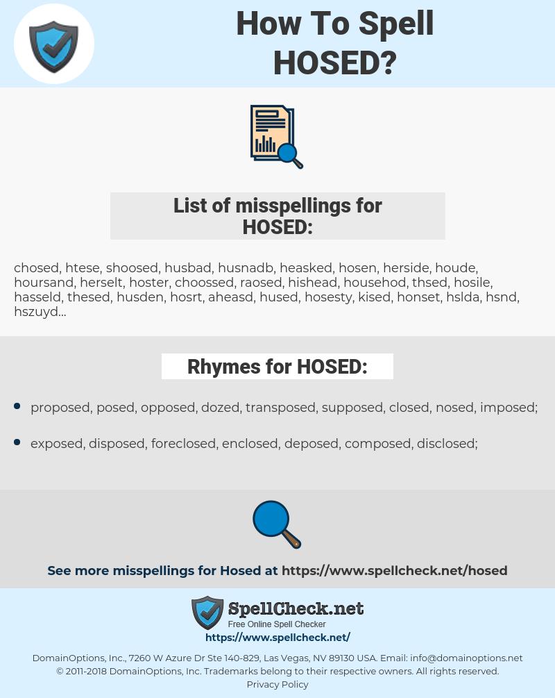 HOSED, spellcheck HOSED, how to spell HOSED, how do you spell HOSED, correct spelling for HOSED