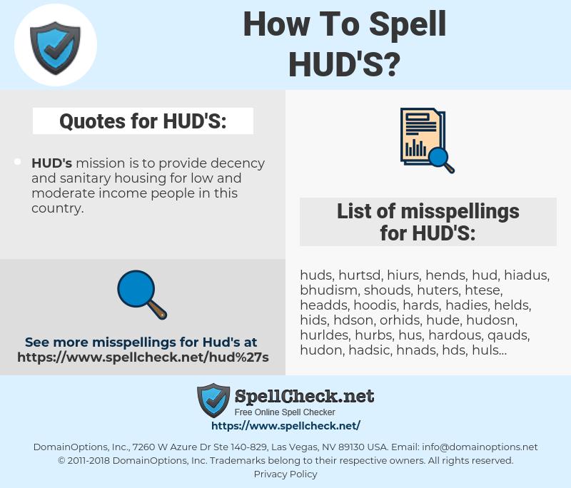 HUD'S, spellcheck HUD'S, how to spell HUD'S, how do you spell HUD'S, correct spelling for HUD'S