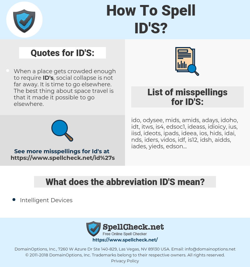 ID'S, spellcheck ID'S, how to spell ID'S, how do you spell ID'S, correct spelling for ID'S