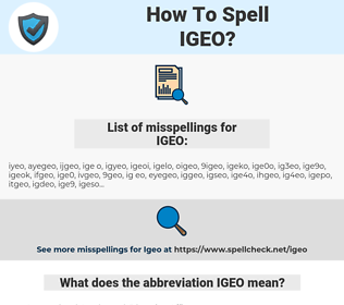 IGEO, spellcheck IGEO, how to spell IGEO, how do you spell IGEO, correct spelling for IGEO