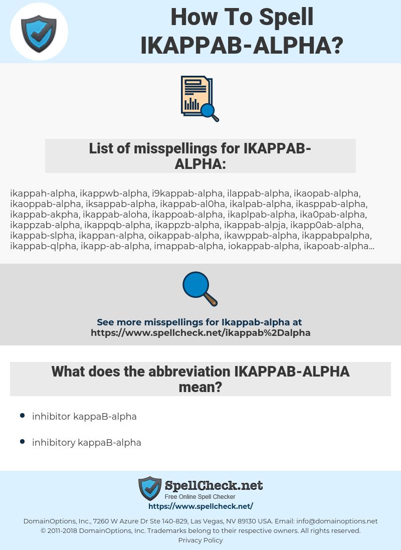 IKAPPAB-ALPHA, spellcheck IKAPPAB-ALPHA, how to spell IKAPPAB-ALPHA, how do you spell IKAPPAB-ALPHA, correct spelling for IKAPPAB-ALPHA