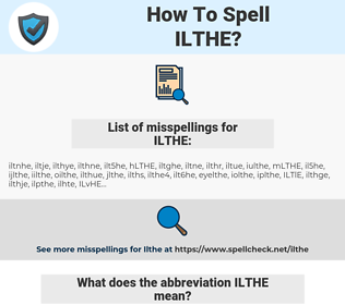 ILTHE, spellcheck ILTHE, how to spell ILTHE, how do you spell ILTHE, correct spelling for ILTHE