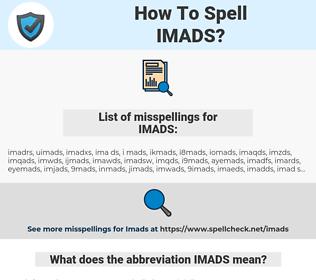 IMADS, spellcheck IMADS, how to spell IMADS, how do you spell IMADS, correct spelling for IMADS