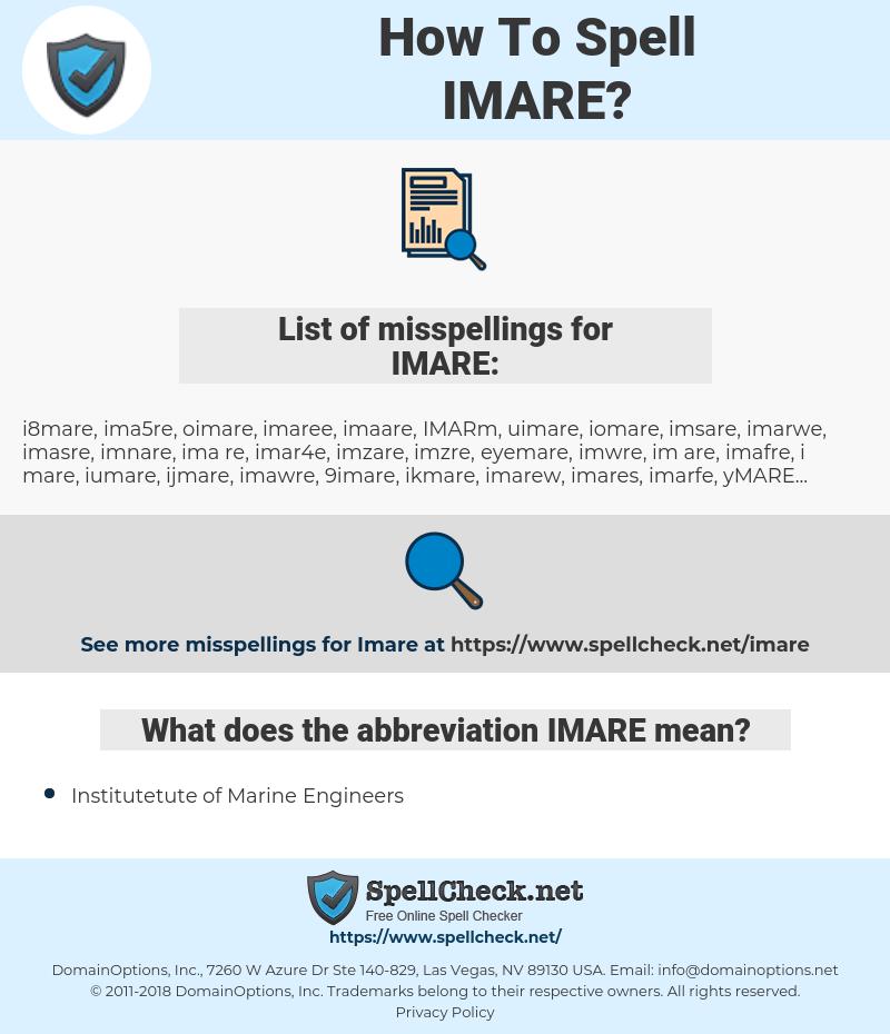 IMARE, spellcheck IMARE, how to spell IMARE, how do you spell IMARE, correct spelling for IMARE