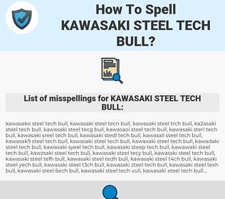 KAWASAKI STEEL TECH BULL, spellcheck KAWASAKI STEEL TECH BULL, how to spell KAWASAKI STEEL TECH BULL, how do you spell KAWASAKI STEEL TECH BULL, correct spelling for KAWASAKI STEEL TECH BULL