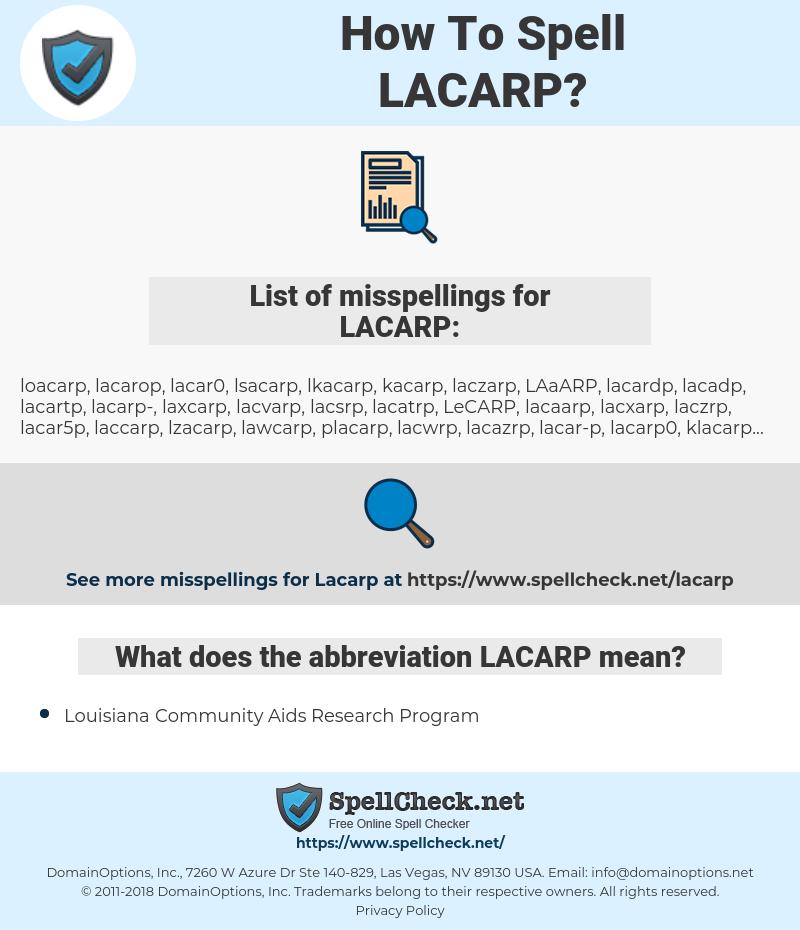 LACARP, spellcheck LACARP, how to spell LACARP, how do you spell LACARP, correct spelling for LACARP
