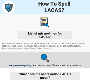 LACAS, spellcheck LACAS, how to spell LACAS, how do you spell LACAS, correct spelling for LACAS