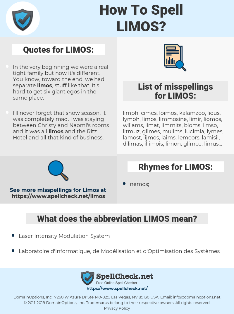 LIMOS, spellcheck LIMOS, how to spell LIMOS, how do you spell LIMOS, correct spelling for LIMOS