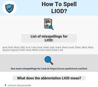 LIOD, spellcheck LIOD, how to spell LIOD, how do you spell LIOD, correct spelling for LIOD