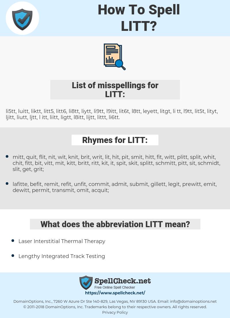 LITT, spellcheck LITT, how to spell LITT, how do you spell LITT, correct spelling for LITT
