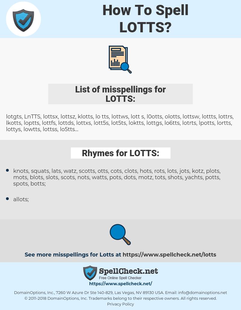LOTTS, spellcheck LOTTS, how to spell LOTTS, how do you spell LOTTS, correct spelling for LOTTS
