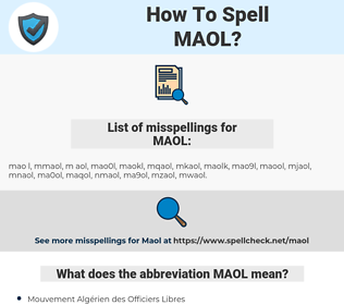 MAOL, spellcheck MAOL, how to spell MAOL, how do you spell MAOL, correct spelling for MAOL
