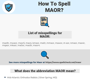 MAOR, spellcheck MAOR, how to spell MAOR, how do you spell MAOR, correct spelling for MAOR