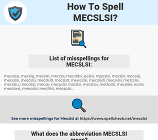 MECSLSI, spellcheck MECSLSI, how to spell MECSLSI, how do you spell MECSLSI, correct spelling for MECSLSI