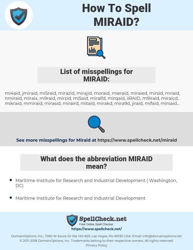 MIRAID, spellcheck MIRAID, how to spell MIRAID, how do you spell MIRAID, correct spelling for MIRAID