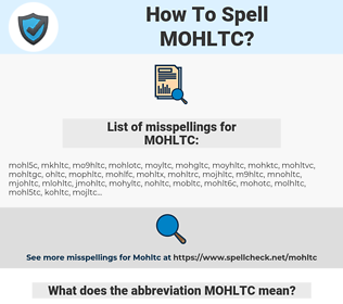 MOHLTC, spellcheck MOHLTC, how to spell MOHLTC, how do you spell MOHLTC, correct spelling for MOHLTC