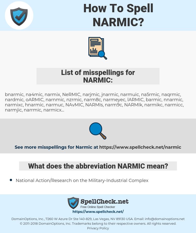 NARMIC, spellcheck NARMIC, how to spell NARMIC, how do you spell NARMIC, correct spelling for NARMIC